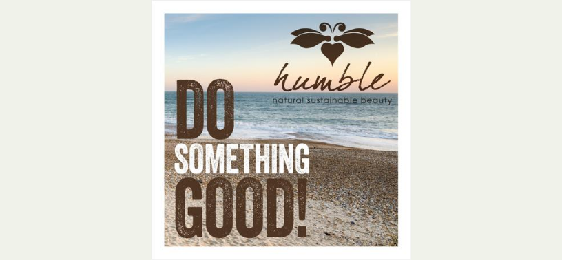 Humble Beauty: Do Something Good